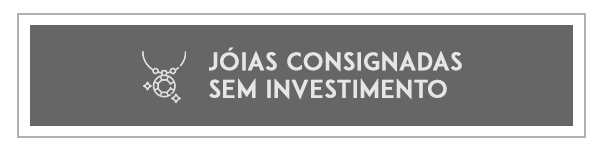 Jóias consignadas sem investimento